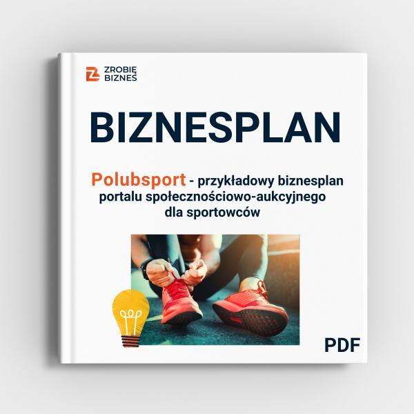Polubsport- przykładowy biznesplan portalu spolecznościowo-aukcyjnego dla sportowców