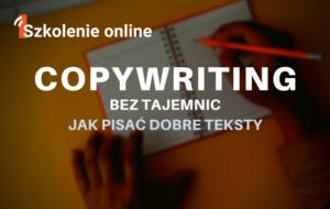 Copywriting bez tajemnic. Jak pisać dobre teksty