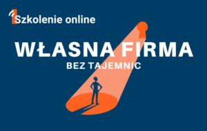 Własna firma bez tajemnic cz.1
